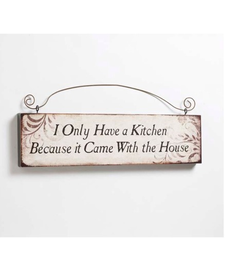 I Only Have a Kitchen Room Sign