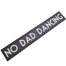 No Dad Dancing Wooden Room Sign East of India