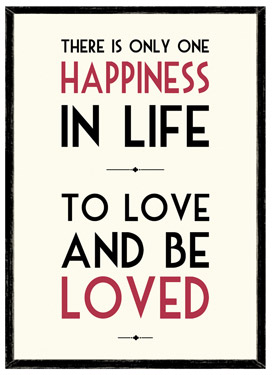 There is Only One Happiness in Life, To Love and Be Loved Wooden Framed A4 Print East of India