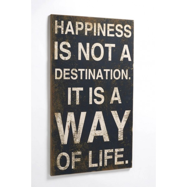 Happiness is not a Destination it is a Way of Life Wooden Room Plaque Sign