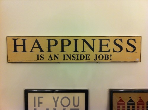 Happiness Is An Inside Job! Room Sign
