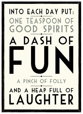 Into Each Day put One Teaspoon of Good Spirits.... Wooden Framed A3 Print East of India