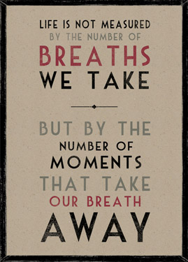 Life is Not Measured By the Number of Breaths we Take.... Wooden Framed A3 Print East of India