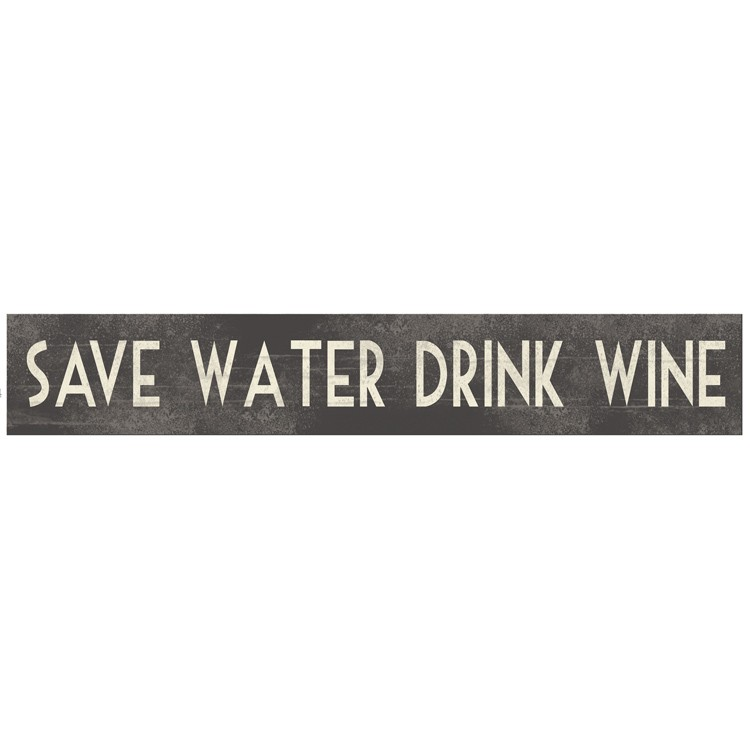 Save Water Drink Wine Wooden Room Sign East of India