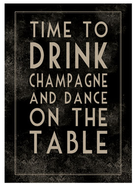 Time to Drink Champagne and Dance on the Table Wooden Framed A3 Print East of India